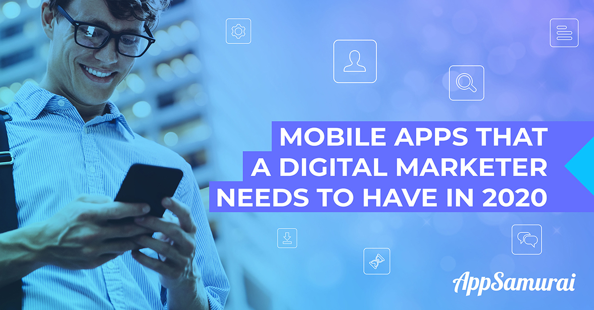 Mobile-Apps-That-A-Digital-Marketer-Needs-To-Have-In-2020